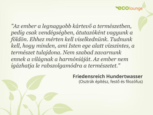 építész idézetek ecolounge   ökoportál és magazin   Friedensreich Hundertwasser idézet